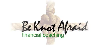 Be Knot Afraid Financial Coaching